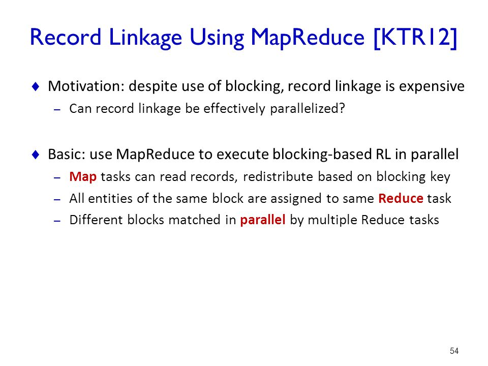 Record Linkage Using MapReduce [KTR12]
